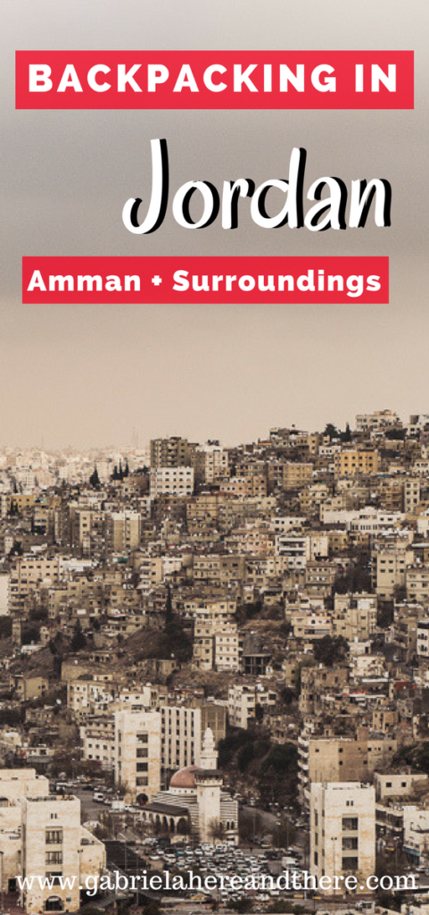 Backpacking in Jordan - Amman + Surroundings