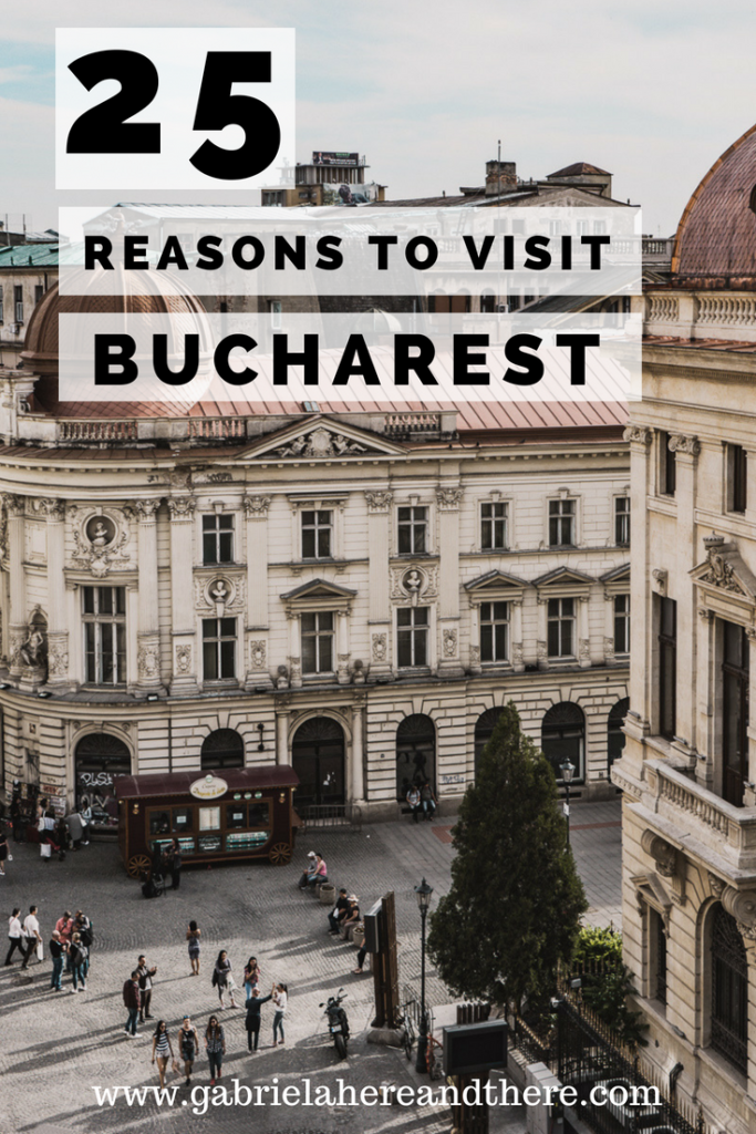 25 Reasons to Visit Bucharest